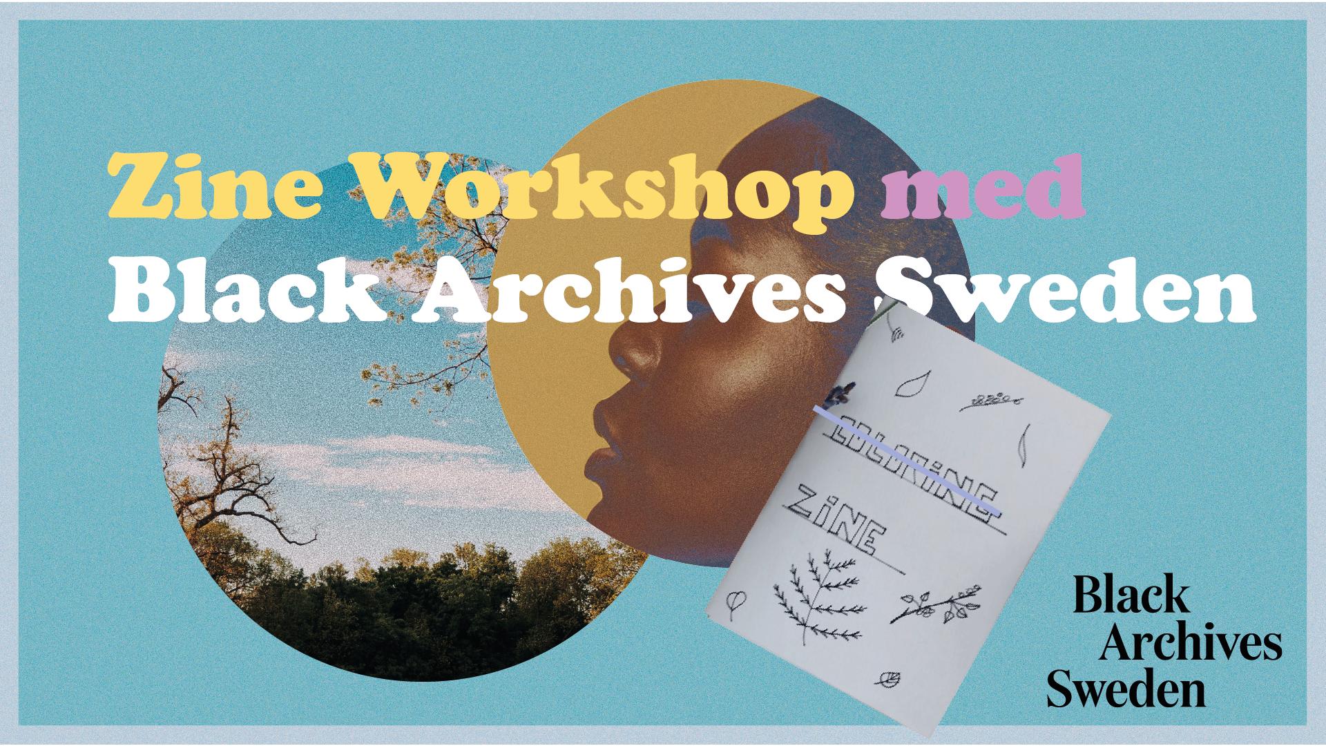 Bild där det står Zine Workshop med Black Archives Sweden